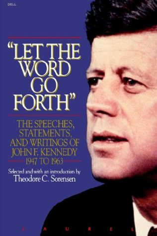 Let the Word Go Forth The Speeches, Statements, and Writings of John F. Kennedy 1947 To 1963 N/A edition cover