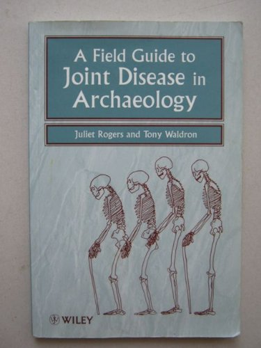 Field Guide to Joint Disease in Archaeology   1995 9780471955061 Front Cover