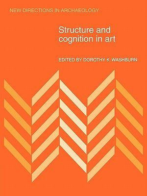 Structure and Cognition in Art   2010 9780521180061 Front Cover