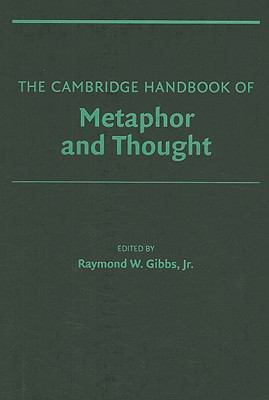 Cambridge Handbook of Metaphor and Thought   2008 9780521841061 Front Cover