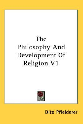 Philosophy and Development of Religion V1  N/A 9780548093061 Front Cover