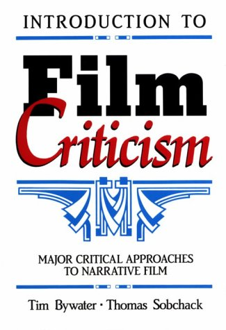 Introduction to Film Criticism Major Critical Approaches to Narrative Film  1989 edition cover