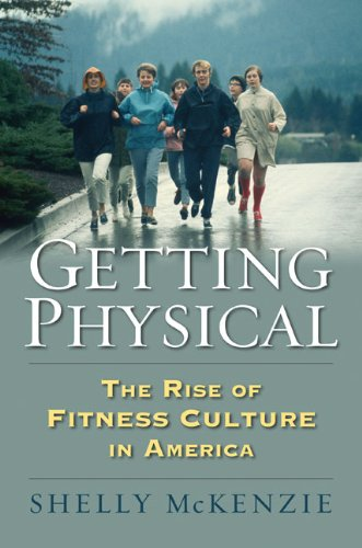 Getting Physical: The Rise of Fitness Culture in America  2013 edition cover
