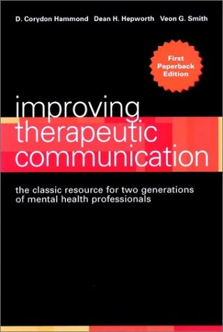 Improving Therapeutic Communication A Guide for Developing Effective Techniques  1977 edition cover