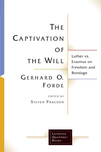 Captivation of the Will Luther vs. Erasmus on Freedom and Bondage  2005 edition cover