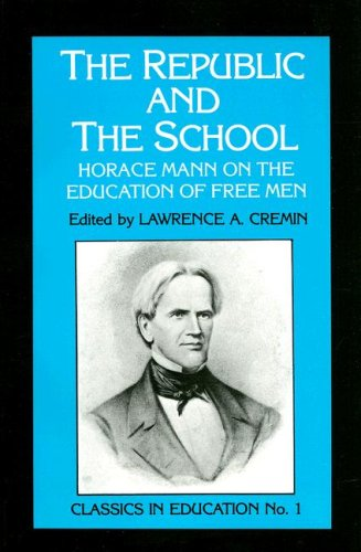 Republic and the School Horace Mann on the Education of Free Men 7th edition cover