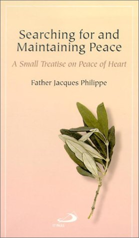 Searching for and Maintaining Peace A Small Treatise on Peace of Heart  2002 9780818909061 Front Cover