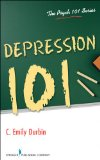 Depression 101:   2013 9780826171061 Front Cover