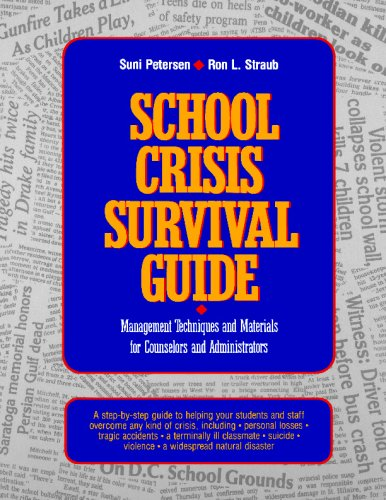 School Crisis Survival Guide Management Techniques and Materials for Counselors and Administrators  1992 9780876288061 Front Cover