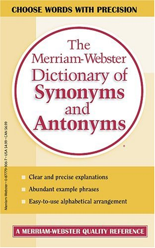 Merriam-Webster Dictionary of Synonyms and Antonyms Choose Words with Prescision  1992 9780877799061 Front Cover