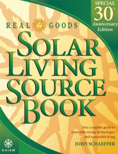 Real Goods Solar Living Source Book Your Complete Guide to Renewable Energy Technologies and Sustainable Living 30th 2007 edition cover