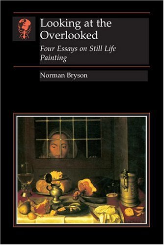 Looking at the Overlooked Four Essays on Still Life Painting  1990 edition cover