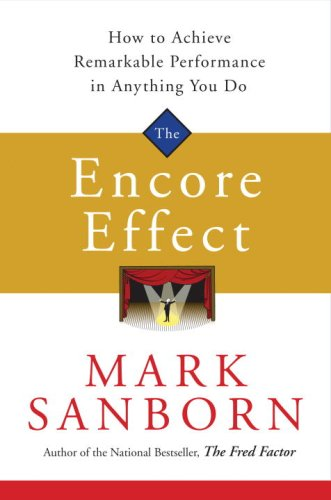 Encore Effect How to Achieve Remarkable Performance in Anything You Do N/A 9781400073061 Front Cover