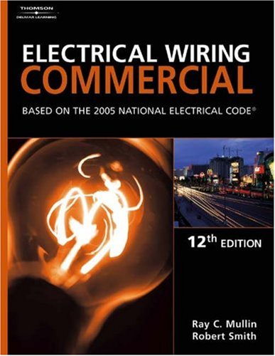 Electrical Wiring Commercial Based on the 2005 National Electric Code 12th 2005 (Revised) 9781401852061 Front Cover