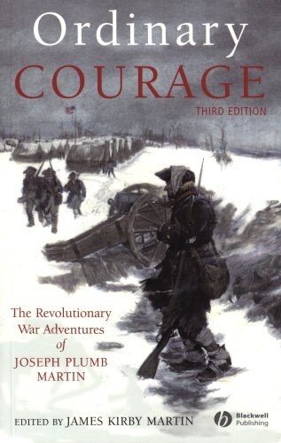 Ordinary Courage The Revolutionary War Adventures of Joseph Plumb Martin 3rd 2008 (Revised) edition cover