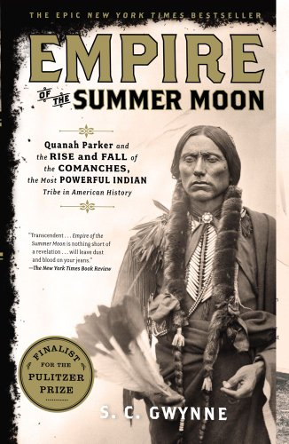Empire of the Summer Moon Quanah Parker and the Rise and Fall of the Comanches, the Most Powerful Indian Tribe in American History  2010 9781416591061 Front Cover
