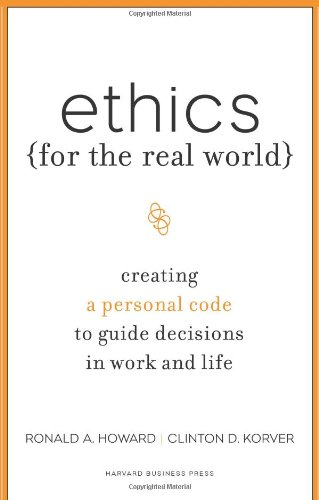 Ethics for the Real World Creating a Personal Code to Guide Decisions in Work and Life  2008 edition cover