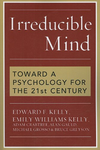 Irreducible Mind Toward a Psychology for the 21st Century N/A edition cover