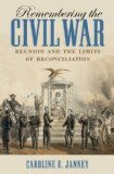 Remembering the Civil War Reunion and the Limits of Reconciliation  2013 edition cover