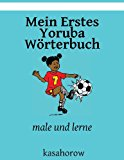 Mein Erstes Yoruba W�rterbuch Male und Lerne Large Type 9781492223061 Front Cover