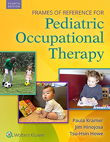 Frames of Reference for Pediatric Occupational Therapy:   2019 9781496395061 Front Cover