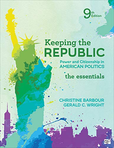 Keeping the Republic Power and Citizenship in American Politics, the Essentials 9th 2020 9781544326061 Front Cover