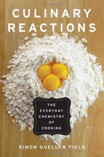 Culinary Reactions The Everyday Chemistry of Cooking  2012 edition cover