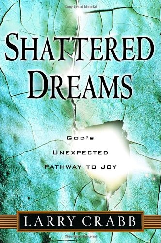 Shattered Dreams God's Unexpected Path to Joy N/A edition cover