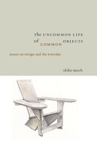 Uncommon Life of Common Objects  2005 9781933045061 Front Cover