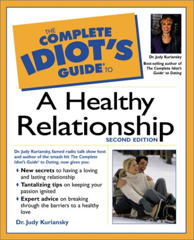 Complete Idiot's Guide to a Healthy Relationship  2nd 2002 (Revised) 9780028642062 Front Cover