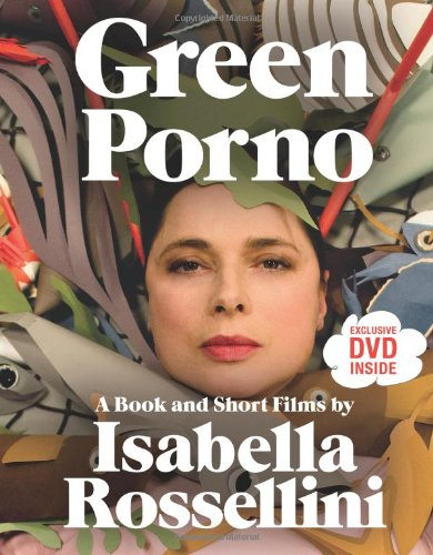 Green Porno A Book and Short Films N/A edition cover