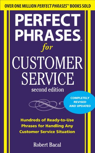 Perfect Phrases for Customer Service Hundreds of Ready-to-Use Phrases for Handling Any Customer Service Situation 2nd 2011 (Revised) edition cover
