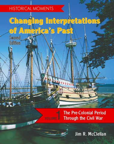 Changing Interpretations of America's Past The Pre-Colonial Period Through the Civil War 2nd 2000 (Revised) edition cover