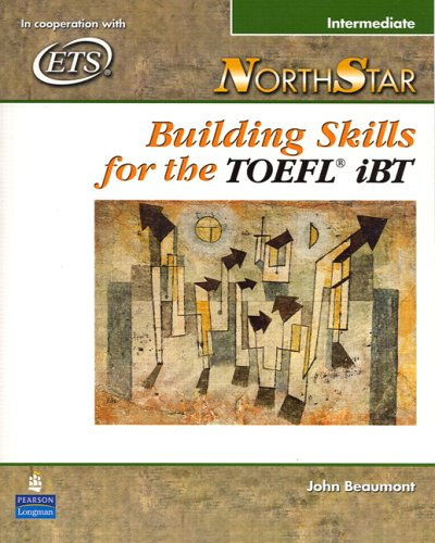 NorthStar Building Skills for the TOFEL iBT  2006 (Student Manual, Study Guide, etc.) edition cover