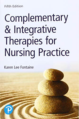 Complementary & Integrative Therapies for Nursing Practice:   2018 9780134754062 Front Cover