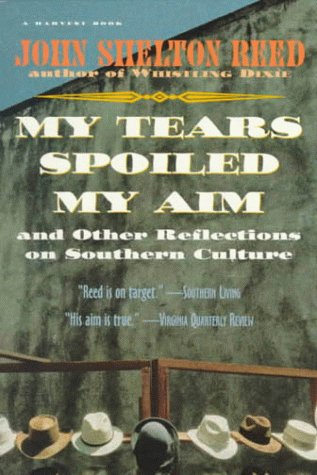 My Tears Spoiled My Aim And Other Reflections on Southern Culture  1994 9780156000062 Front Cover