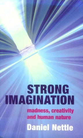 Strong Imagination Madness, Creativity and Human Nature  2001 edition cover