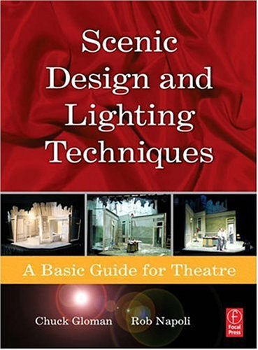 Scenic Design and Lighting Techniques A Basic Guide for Theatre  2007 9780240808062 Front Cover