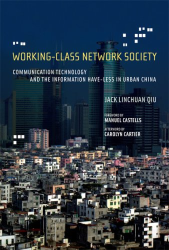 Working-Class Network Society Communication Technology and the Information Have-Less in Urban China  2009 edition cover