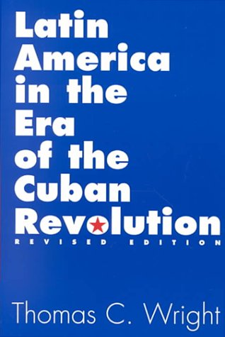 Latin America in the Era of the Cuban Revolution  2nd 2001 (Revised) edition cover