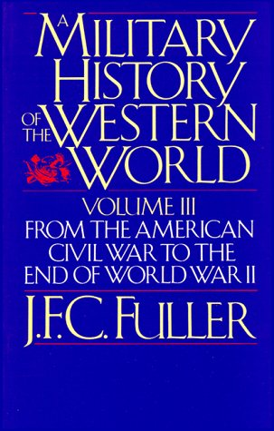 Military History of the Western World From the American Civil War to the End of World War II Reprint edition cover