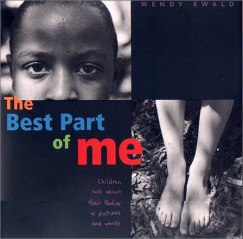 Best Part of Me Children Talk about Their Bodies in Pictures and Words  2004 edition cover