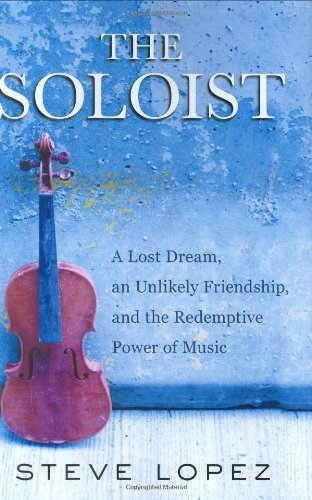 Soloist A Lost Dream, an Unlikely Friendship, and the Redemptive Power of Music  2008 edition cover