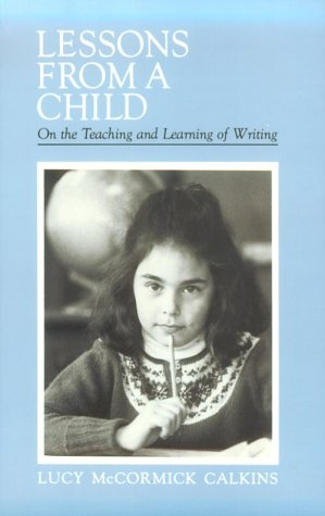 Lessons from a Child On the Teaching and Learning of Writing  1983 edition cover