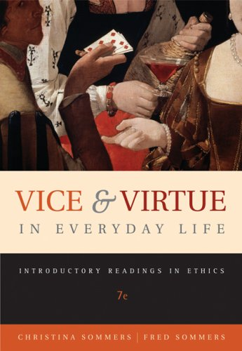 Vice and Virtue in Everyday Life Introductory Readings in Ethics 7th 2007 edition cover