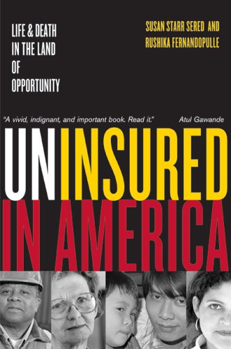 Uninsured in America Life and Death in the Land of Opportunity  2007 (Revised) edition cover
