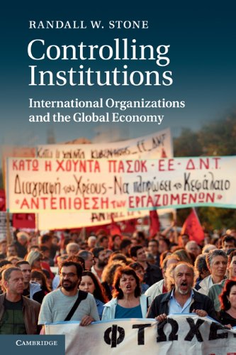 Controlling Institutions International Organizations and the Global Economy  2010 9780521183062 Front Cover