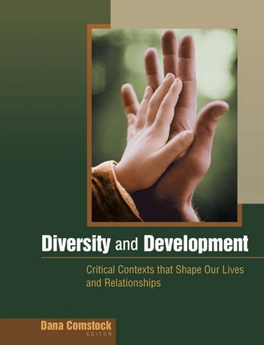 Diversity and Development Critical Contexts that Shape Our Lives and Relationships  2005 9780534574062 Front Cover