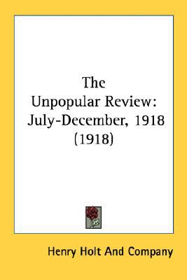 Unpopular Review : July-December, 1918 (1918) N/A 9780548588062 Front Cover