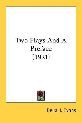 Two Plays and a Preface N/A 9780548687062 Front Cover